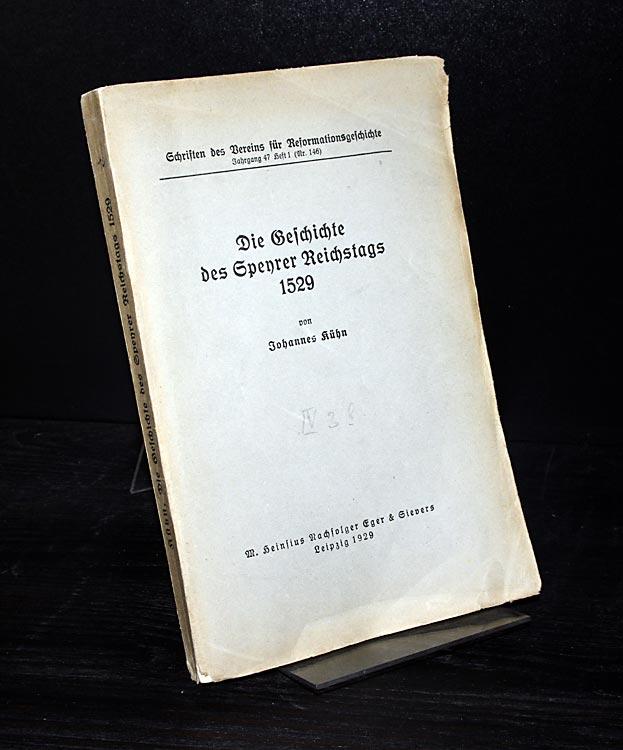 Die Geschichte des Speyrer Reichtags 1529. Von Johannes Kühn. (= Schriften des Vereins für Reformationsgeschichte, Jahrgang 47, Heft 1, Nr. 146).