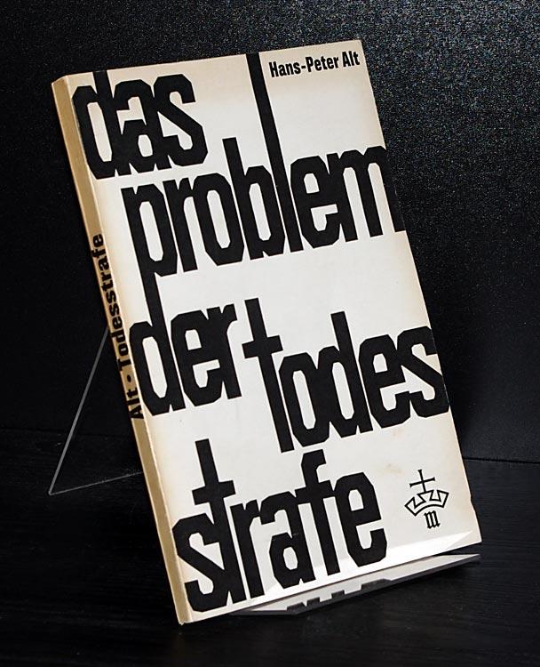 Das Problem der Todesstrafe. Von Hans-Peter Alt.