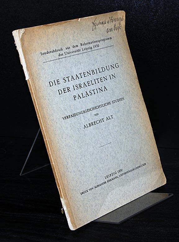Die Staatenbildung der Israeliten in Palästina. Verfassungsgeschichtliche Studien von Albrecht Alt. (= Sonderabdruck aus dem Reformationsprogramm der Universität Leipzig 1930).