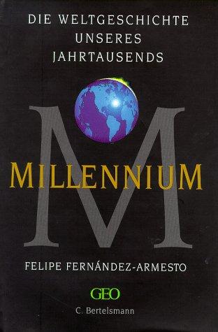 Millennium. Von Felipe Fernandez-Armesto. Aus dem Englischen übertragen von Klaus Kochmann. 4. Auflage.