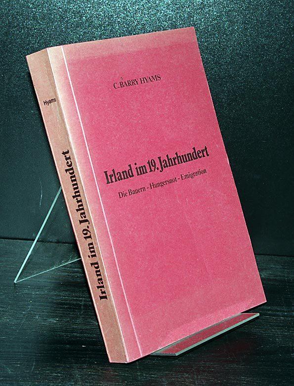 Irland im 19. Jahrhundert. Die Bauern, Hungersnot, Emigration. Von C. Barry Hyams. (= Schriftenreihe der Forschungsstelle für Arbeitermigration, Band 6). Als Typoskript gedruckt.