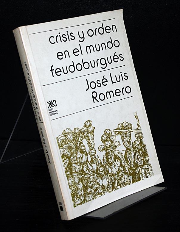 Crisis y orden en el mundo feudoburgues. By Jose Luis Romero.