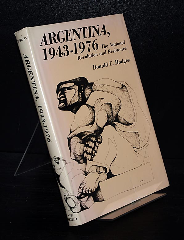 Argentina 1943-1976. The National Revolution and Resistance. By Donald C. Hodges.