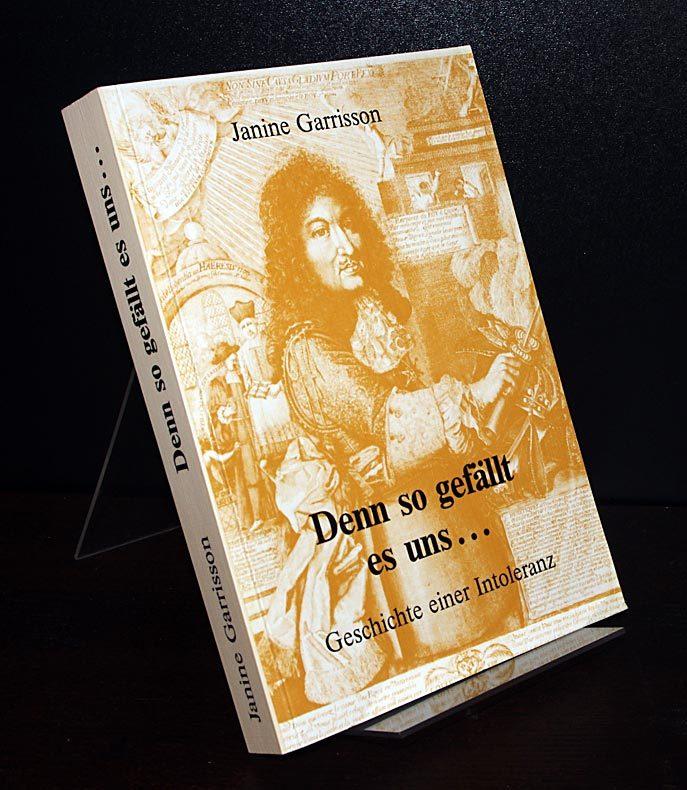 Denn so gefällt es uns... Geschichte einer Intoleranz. Von Janine Garrison. Unter Weglassung demographischer Skizzen und Statistiken ins Deutsche übertragen von Ludwig Dupuis.