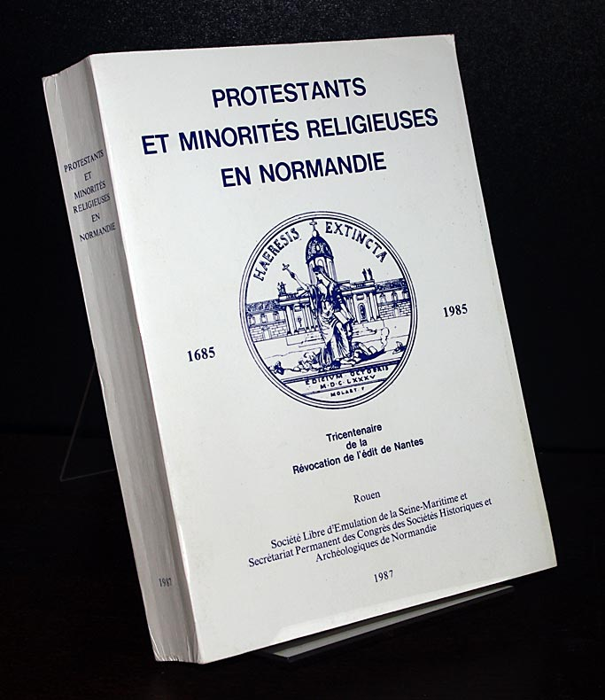Protestants et minorites religieuses en Normandie. Actes du 20e congres des Societes historiques et archeologiques de Normandie, tenu à Rouen du 3 au 7 septembre 1985.