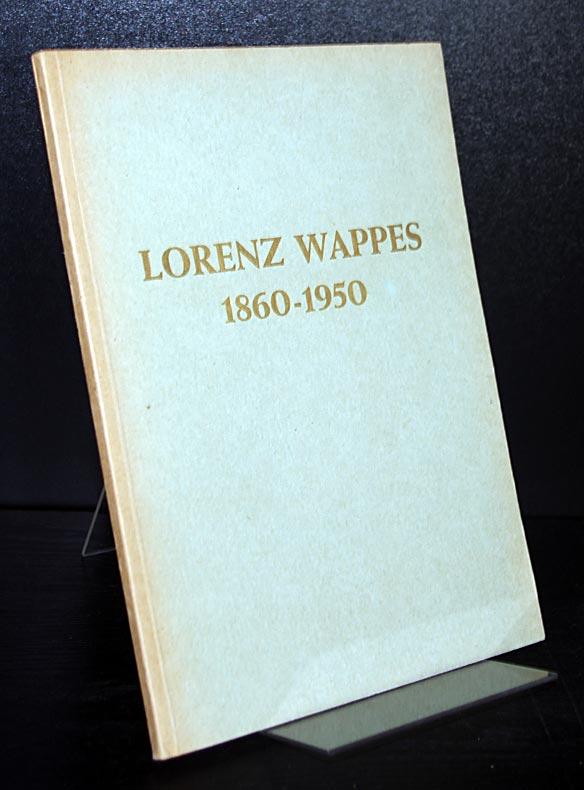 Festschrift zum 90. Geburtstage von Lorenz Wappes. Herausgegeben von Wilhelm Mantel.