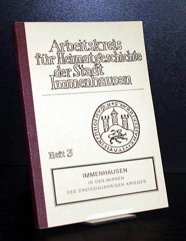Immenhausen in den Wirren des Dreißigjährigen Krieges (1618-1648). Von Werner Wiegand. (= Arbeitskreis für Heimatgeschichte, Heft 3).