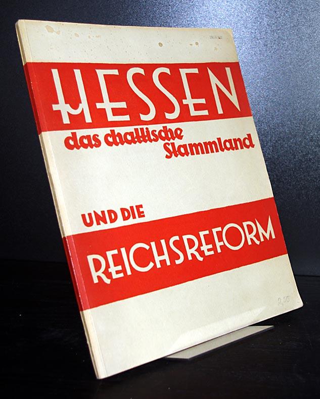 Becker, Edward P.: Hessen. Das chattische Stammland und die Reichsreform. Von Edward P. Becker.