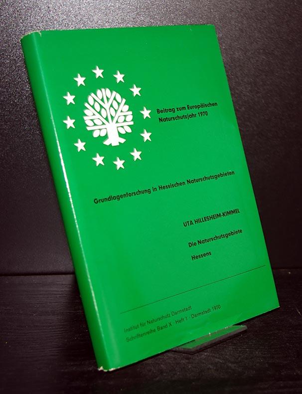 Die Naturschutzgebiete Hessens. Eine erste Bestandsaufnahme. Von Uta Hillesheim-Kimmel. (= Institut für Naturschutz, Schriftenreihe, Band X,1).