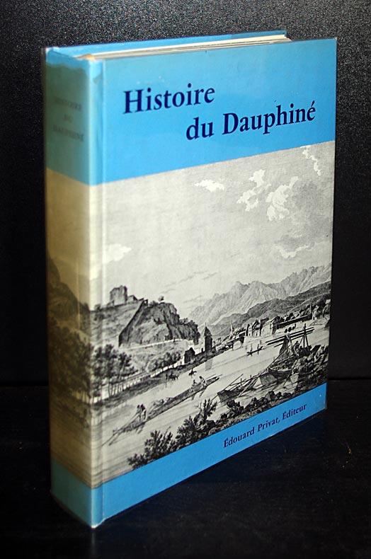 Histoire du Dauphine. Publiee sous la direction de Bernard Bligny.