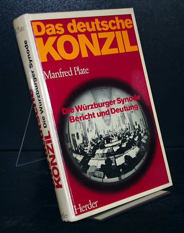 Plate, Manfred: Das deutsche Konzil. Würzburger Synode. Bericht und Deutung. Von Manfred Platte.
