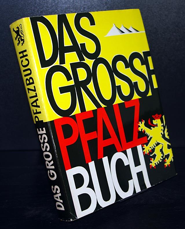 Das große Pfalzbuch. Bearbeitet von Oskar Bischoff, Karl Heinz und Alf Rapp. 4., ergänzte Auflage.