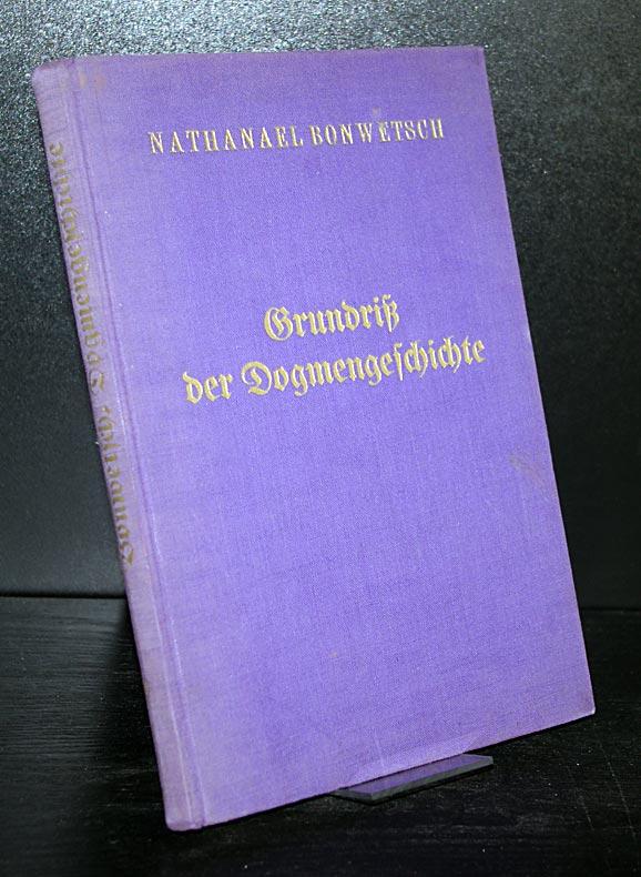 Grundriß der Dogmengeschichte. Von G. Nathanael Bonwetsch. 3. Auflage.