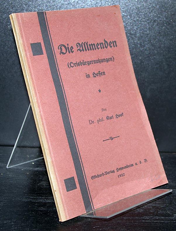 Hoof, Karl: Die Ullmenden (Ortsbürgernutzungen) in Hessen. Von Karl Hoof.  [Dissertation, Gießen 1922].
