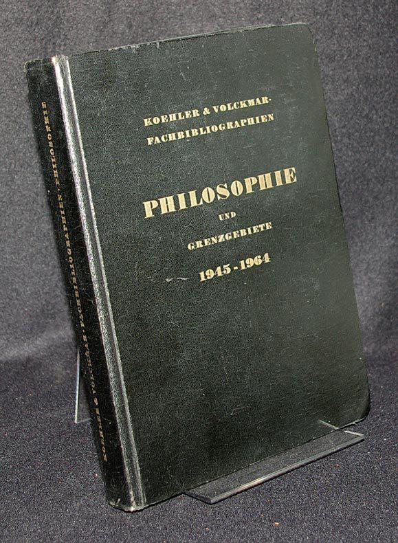Philosophie und Grenzgebiete 1945-64. (Koehler & Volckmar-Fachbibliographien).