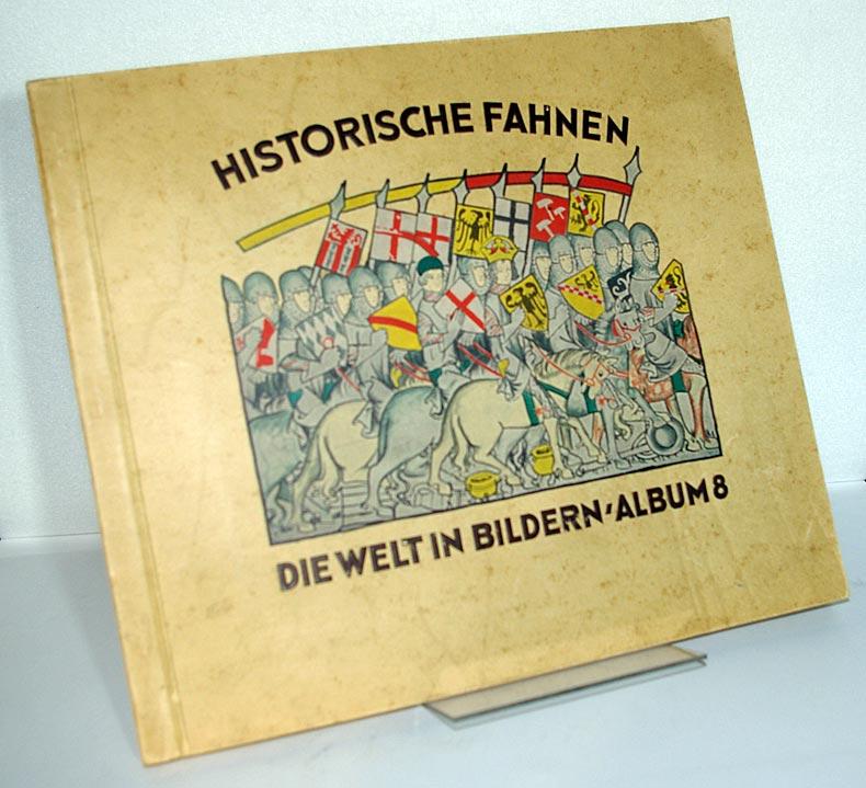 Die Welt in Bildern, Album 8: Historische Fahnen.