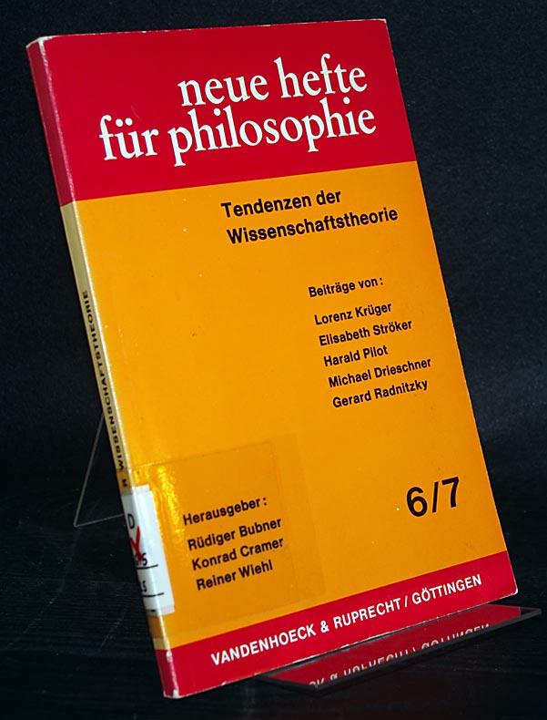 Bubner, Rüdiger (Hrsg.), Conrad Cramer (Hrsg.) und Reiner Wiehl (Hrsg.): Neue Hefte für Philosophie. Heft 6/7: Tendenzen der Wissenschaftstheorie.