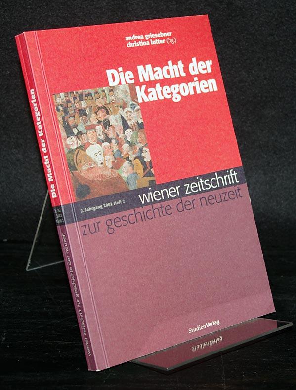 Die Macht der Kategorien. Herausgegeben von Andrea Griesebner und Christina Lutter. (= Wiener Zeitschrift zur Geschichte der Neuzeit, 2. Jahrgang 2002, Heft 2).