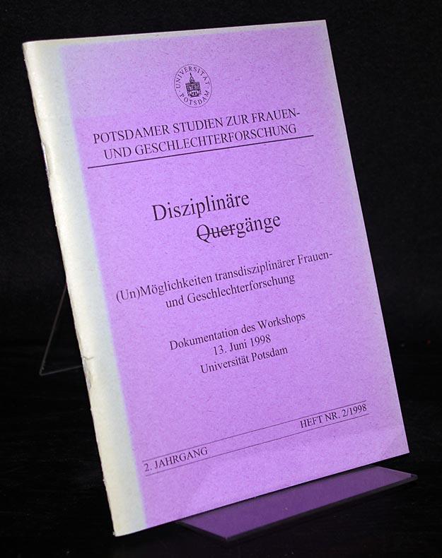 Disziplinäre Quergänge. (Un)Möglichkeiten transdisziplinärer Frauen- und Geschlechterforschung. Dokumentation des Workshops 13. Juni 1998, Universität Potsdam. (= Potsdamer Studien zur Frauen- und Geschlechterforschung, 2. Jahrgang, Heft Nr. 2/1998).