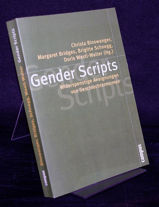 """Gender Scripts. Widerspenstige Aneignungen von Geschlechternormen. Herausgegeben von Christa Binswanger, Margaret Bridges, Brigitte Schnegg und Doris Wastl-Walter. (= Reihe: """"Politik der Geschlechterverhältnisse"""", Band 40)."""