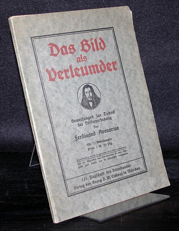 Das Bild als Verleudmer. Beispiele und Bemerkungen zur Technik der Völker-Verhetzung. (= 151. Flugschrift des Dürerbundes).