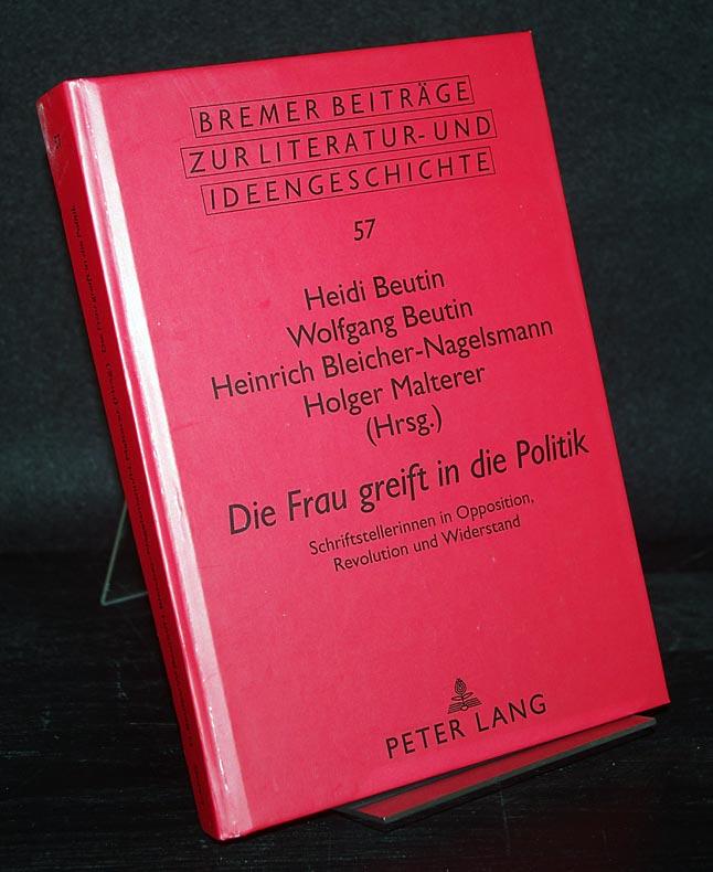 Beutin, Heidi (Hrsg.), Wolfgang Beutin (Hrsg.) Heinrich Bleicher-Nagelsmann (Hrsg.) u. a.: Die Frau greift in die Politik. Schriftstellerinnen in Opposition, Revolution und Widerstand. Herausgegeben von Heidi Beutin, Wolfgang Beutin, Heinrich Bleicher-Nagelsmann und Holger Malterer. (= Bremer Beiträge zur Literatur- und Ideengeschichte, Band 57).