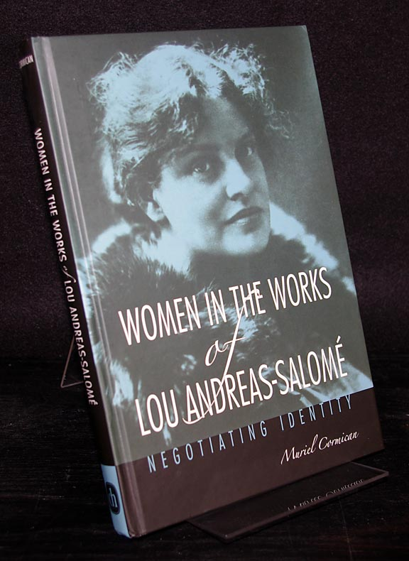 Cormican, Muriel: Women in the Works of Lou Andreas-Salome: Negotiating Identity. By Muriel Cormican. (Studies in German Literature, Linguistics, and Culture).