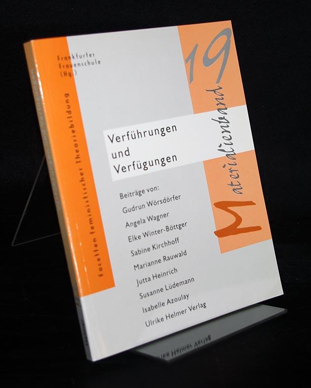 Verführungen und Verfügungen. Herausgegeben von der Frankfurter Frauenschule/SFBF. (= Materialienband 19).