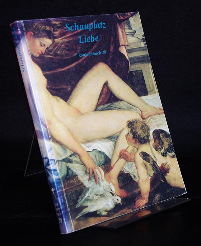 Schauplatz Liebe. Herausgegeben von Claudia Gehrke, Petra Höhne und Michael Kötz. (= Konkursbuch, Band 28). - Gehrke, Claudia (Hrsg.), Petra Höhne (Hrsg.) und Michael Kötz (Hrsg.)