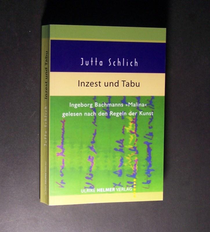 """Inzest und Tabu. Ingeborg Bachmanns """"Malina"""" gelesen nach den Regeln der Kunst. Von Jutta Schlich."""