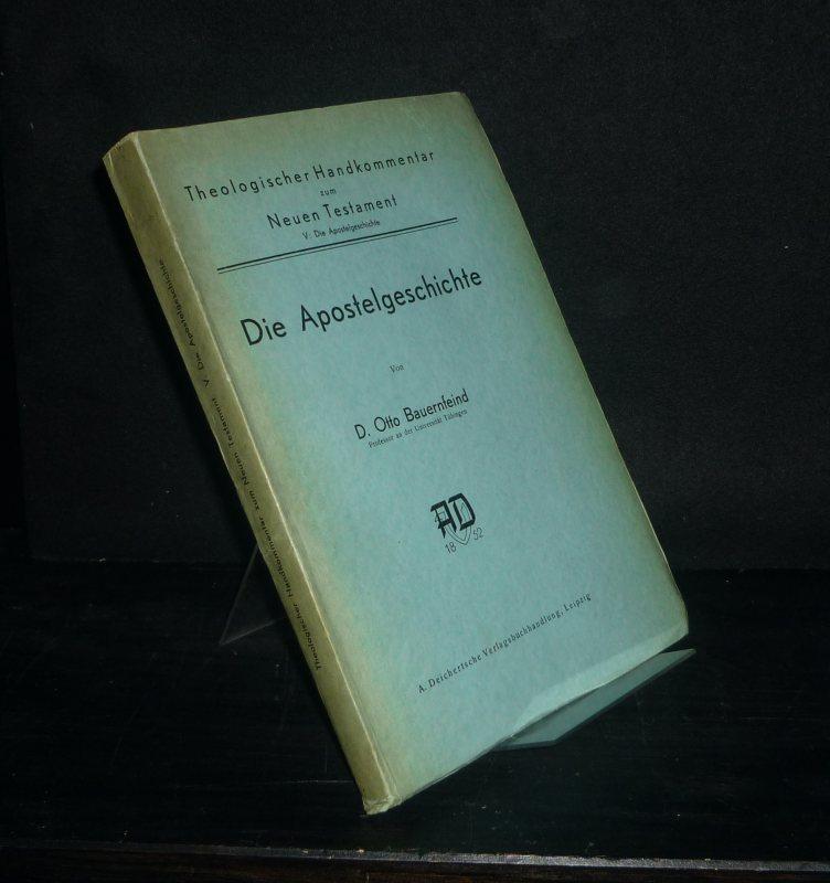 Die Apostelgeschichte. Von Otto Bauernfeind. (= Theologischer Handkommentar zum Neuen Testament, Band 5).