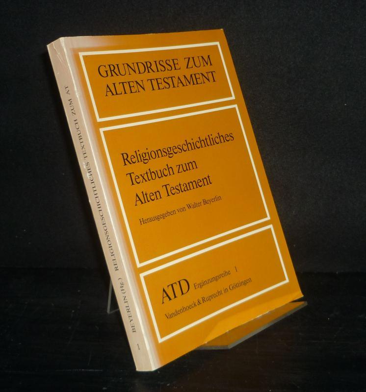 Religionsgeschichtliches Textbuch zum Alten Testament. Herausgegeben von Walter Beyerlin. (= Das Alte Testament deutsch, Ergänzungsreihe, Band 1, Grundrisse zum Alten Testament).