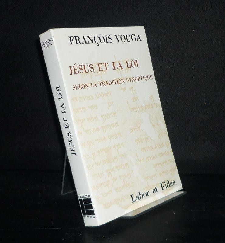 Jesus et la loi. Selon la tradition synoptique. Par Francois Vouga. (Le Monde de la Bible).
