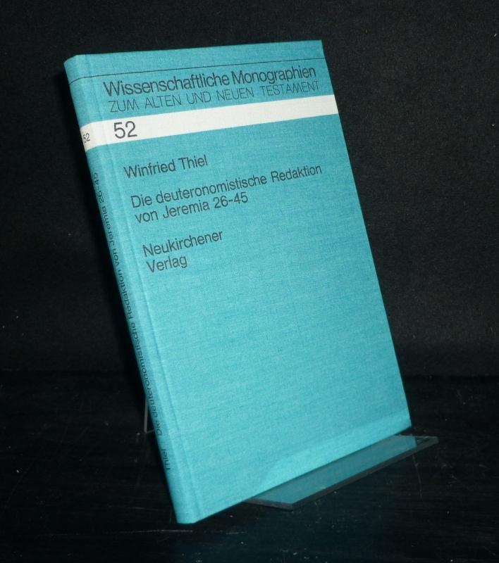 Thiel, Winfried: Die deuteronomistische Redaktion von Jeremia 26 - 45. Mit einer Gesamtbeurteilung der deuteronomistischen Redaktion des Buches Jeremia. Von Winfried Thiel. (= Wissenschaftliche Monographien zum Alten und Neuen Testament, Band 52).