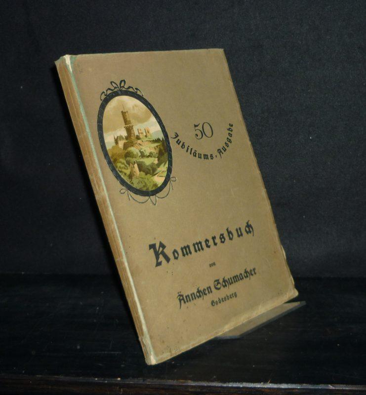 Kommersbuch. Sammlung von Ännchen Schumacher, Godesberg. [50. Jubiläums-Ausgabe]. 50. Auflage.