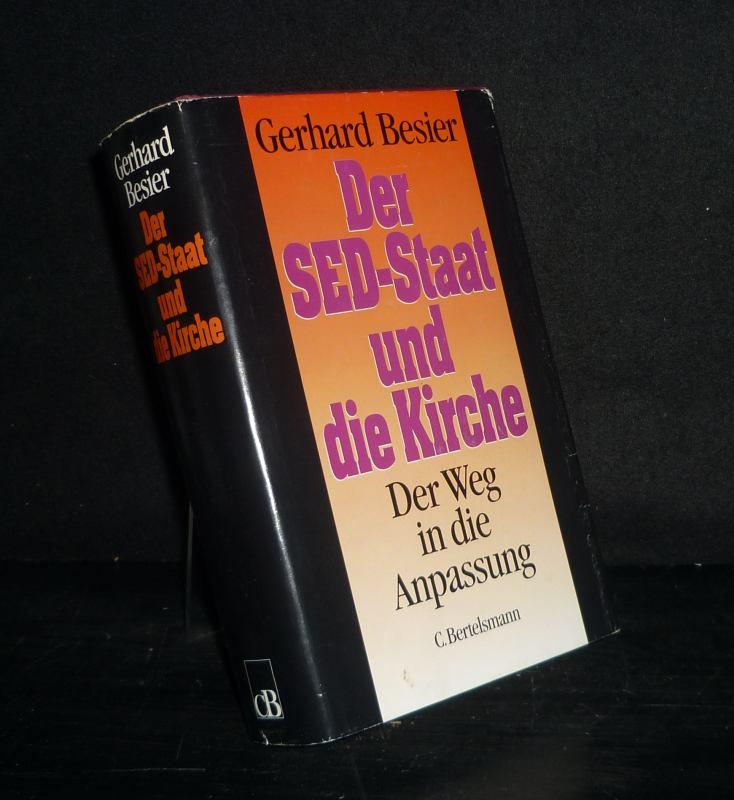 Der SED-Staat und die Kirche. Der Weg in die Anpassung. [Von Gerhard Besier].