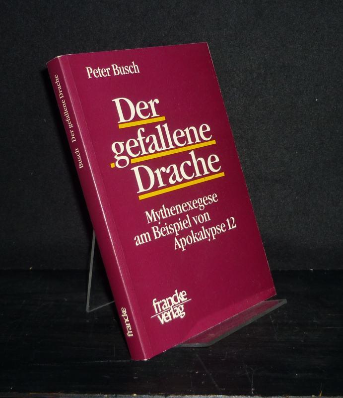 Der gefallene Drache. Mythenexegese am Beispiel von Apokalypse 12. Von Peter Busch. (= Texte und Arbeiten zum neutestamentlichen Zeitalter, Band 19).