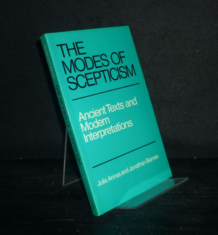 The Modes of Scepticism. Ancient Texts and Modern Interpretations. [By Julia Annas and Jonathan Barnes].