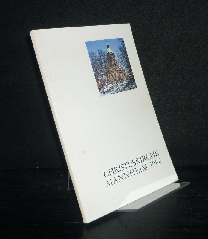 75 Jahre Christuskirche Mannheim. 1911 - 1986. Festschrift. [Von Rudolf Günther und Kurt F. Müller].