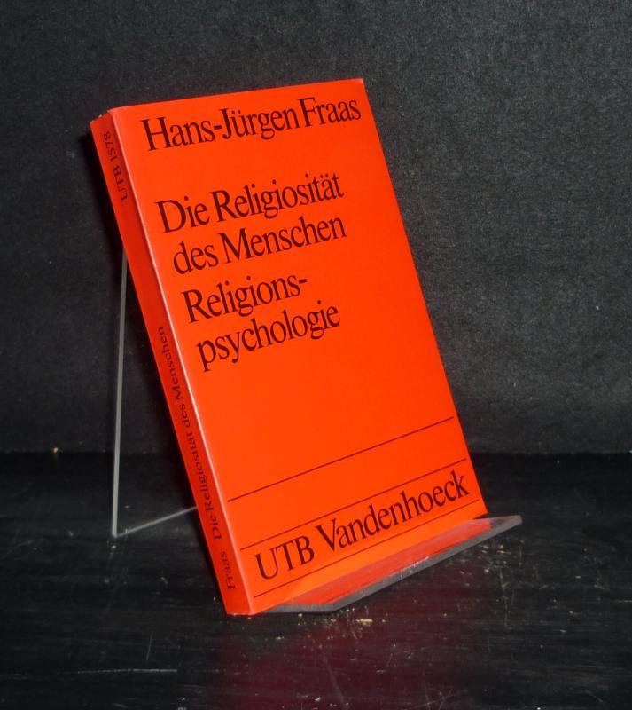 Die Religiosität des Menschen. Ein Grundriß der Religionspsychologie. Von Hans-Jürgen Fraas. (= UTB. Uni-Taschenbücher 1578).
