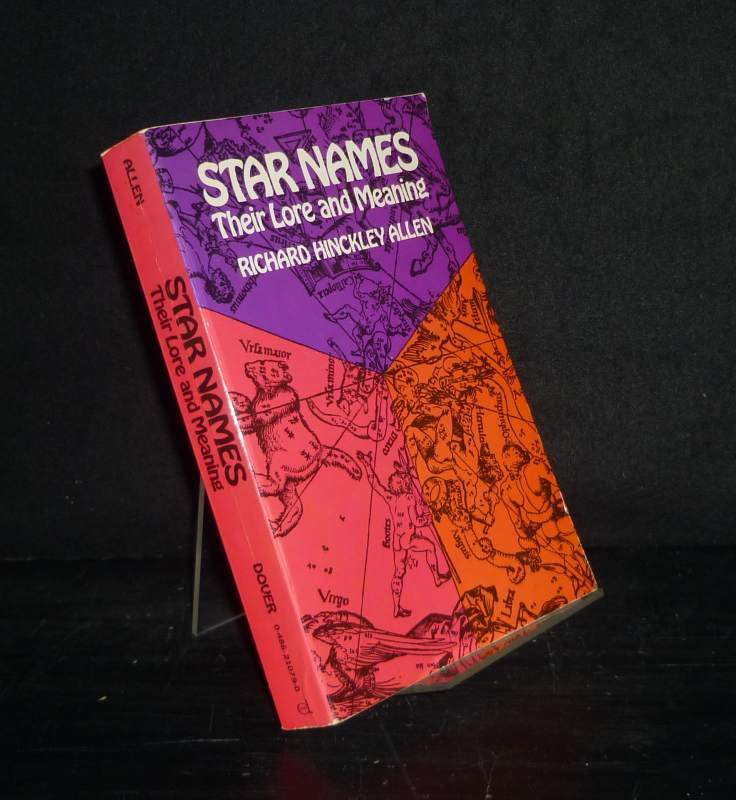 Star Names. Their Lore and Meaning. By Richard H. Allen. (Dover Books on Astronomy)