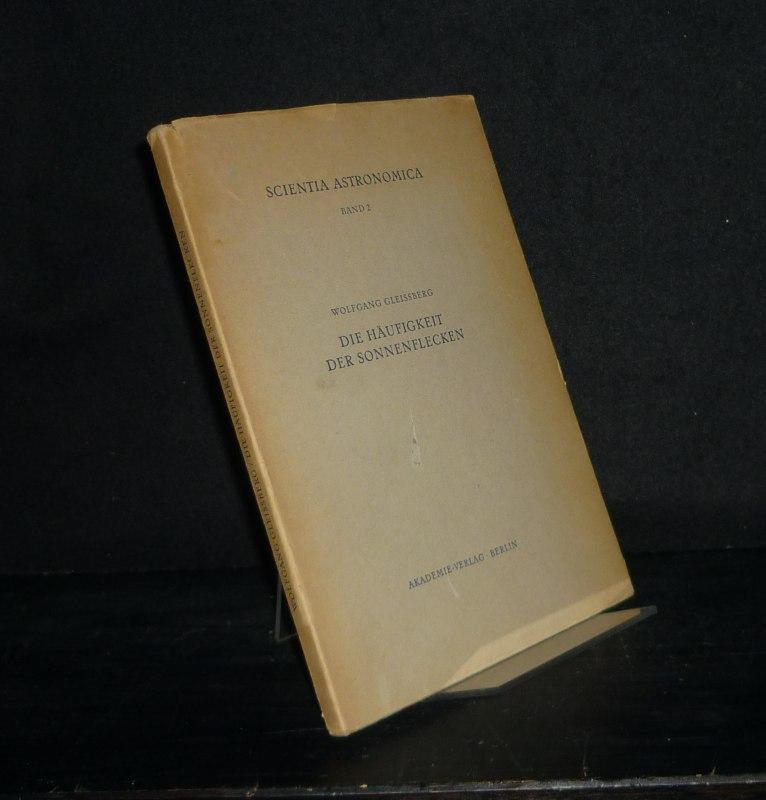 Die Häufigkeit der Sonnenflecken. Von Wolfgang Gleißberg. (= Scientia Astronomica. Monographien aus dem Gesamtbereich der Astronomie und kosmischen Physik, Band 2).