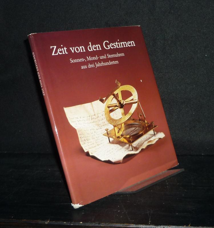 Zeit von den Gestirnen. Sonnen-, Mond- und Sternuhren aus drei Jahrhunderten. Fachsammlung Bayerisches Nationalmuseum München.