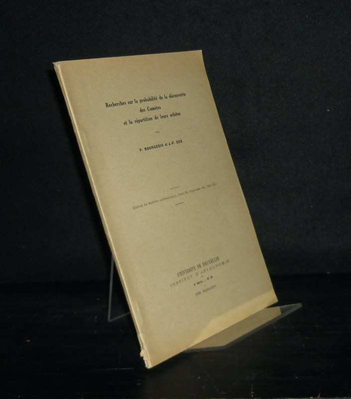 Recherches sur la probabilite de la decouverte des Cometes et la repartition de leurs orbites. [Par P. Bourgeois and J.-F. Cox]. Extrait du Bulletin astronomique, tome 9, fascicules VII, VIII, IX).