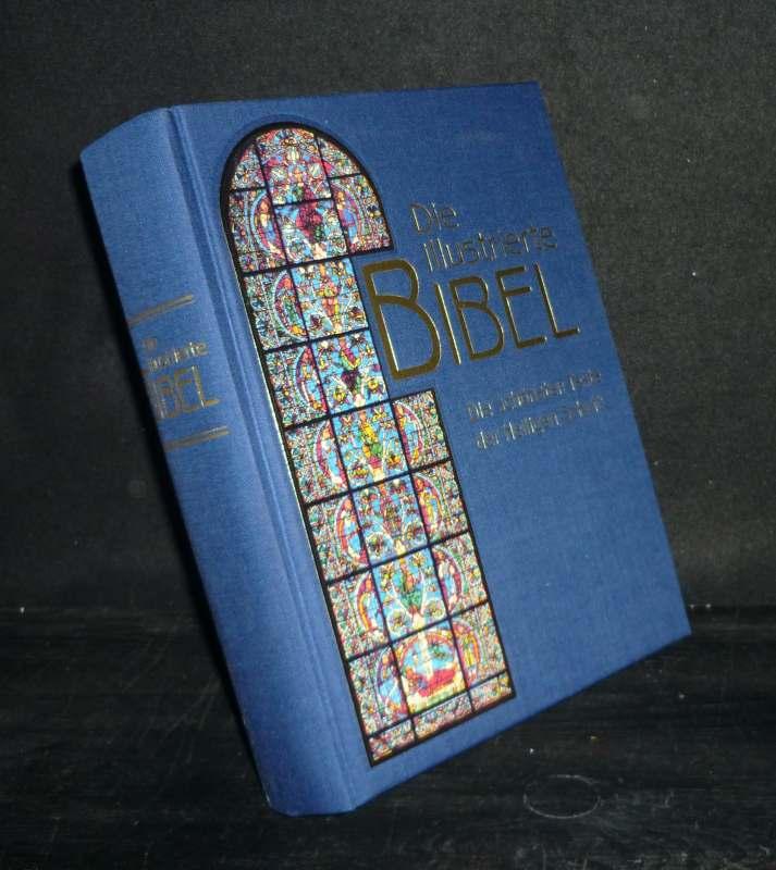 Die illustrierte Bibel. Die schönsten Texte der Heiligen Schrift.