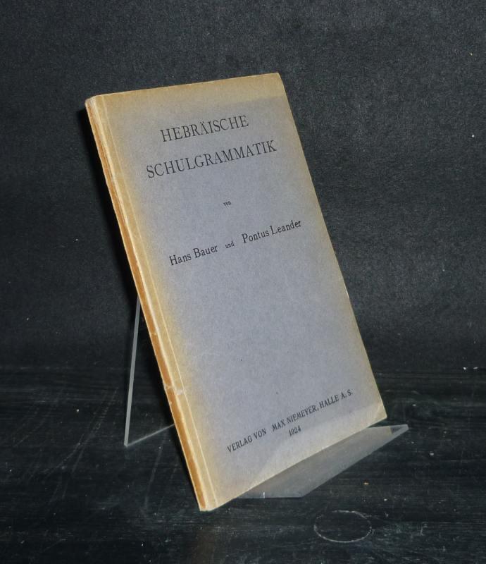 Hebräische Schulgrammatik. [Von Hans Bauer und Pontus Leander].