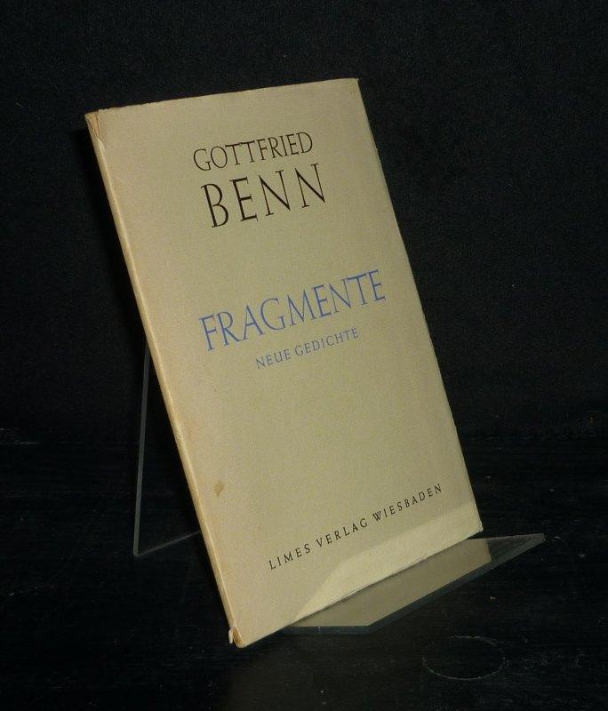 Fragmente. Neue Gedichte. [Von Gottfried Benn]. Erstausgabe.