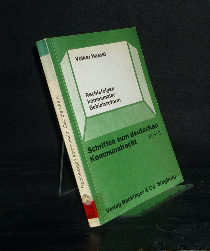 Rechtsfolgen kommunaler Gebietsreform. Dargestellt am Beispiel Nordrhein-Westfalen. Von Volker Hassel. (= Schriften zum deutschen Kommunalrecht, Band 8).
