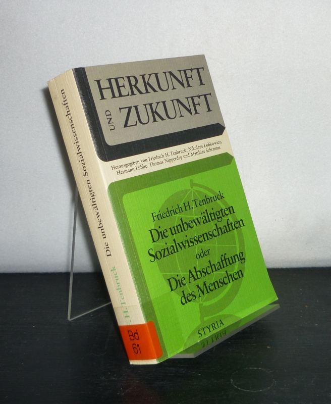 Die unbewältigten Sozialwissenschaften oder die Abschaffung des Menschen. Von Friedrich H. Tenbruck. (= Herkunft und Zukunft, Band 2).