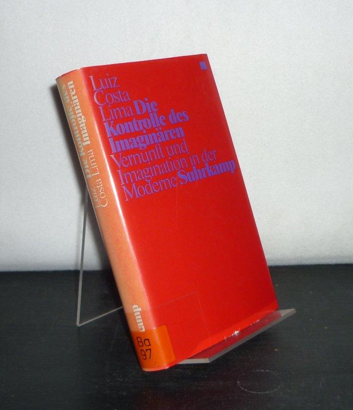 Die Kontrolle des Imaginären. Vernunft und Imagination in der Moderne. [Von Luiz Costa Lima]. Übersetzt von Armin Biermann.